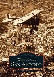Wings Over San Antonio by Mel Brown