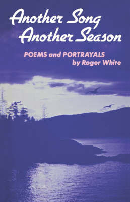 Another Song, Another Season by Roger White