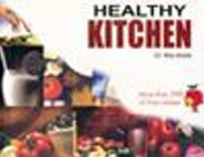 Healthy Kitchen: More Than 350 Oil Free Recipes by Ritu Arora