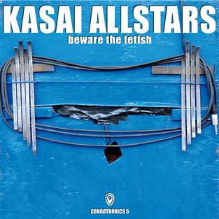 Beware The Fetish by Kasai Allstars