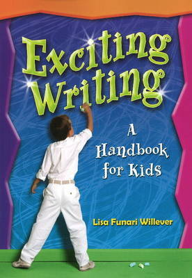 Exciting Writing: A Handbook for Kids by Lisa Funari Willever image