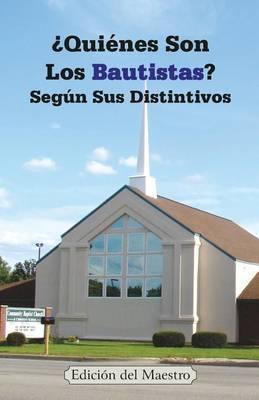 Quienes Son Los Bautistas? Segun Sus Distintivos by Jeremy J Markle image
