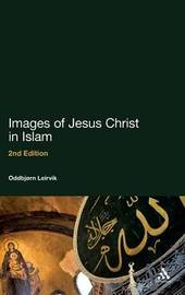 Images of Jesus Christ in Islam by Oddbjorn Leirvik image