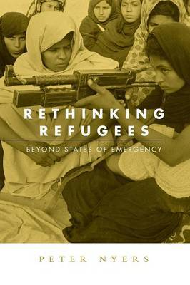 Rethinking Refugees by Peter Nyers image