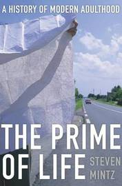 The Prime of Life by Steven Mintz