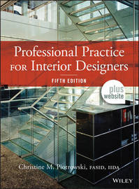 Professional Practice for Interior Designers by Christine M Piotrowski