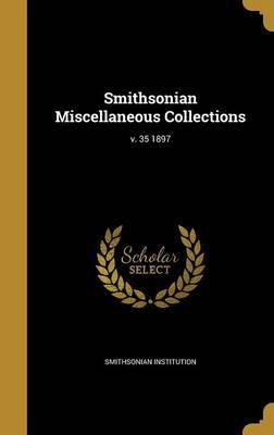 Smithsonian Miscellaneous Collections; V. 35 1897 image