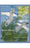 When Gulls Fly High by Peter Bland