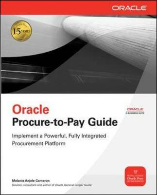Oracle Procure-to-Pay Guide by Melanie Anjele Cameron image