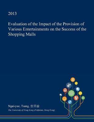 Evaluation of the Impact of the Provision of Various Entertainments on the Success of the Shopping Malls by Ngai-Yue Tsang image