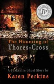 The Haunting of Thores-Cross by Karen Perkins image