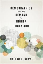 Demographics and the Demand for Higher Education by Nathan D. Grawe