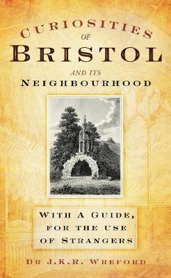 Curiosities of Bristol and its Neighbourhoods by J.K.R. Wreford image