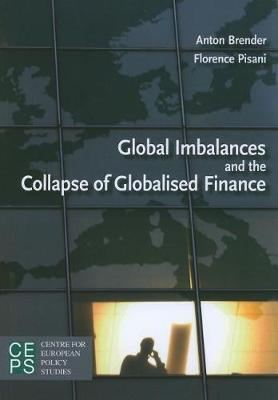 Global Imbalances and the Collapse of Globalised Finance by Anton Brender image