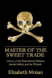 Master of the Sweet Trade by Elizabeth Moisan