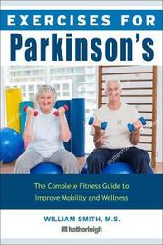 Exercises For Parkinson's Disease by William Smith