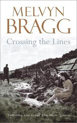 Crossing The Lines by Melvyn Bragg