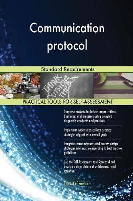 Communication Protocol Standard Requirements by Gerardus Blokdyk image