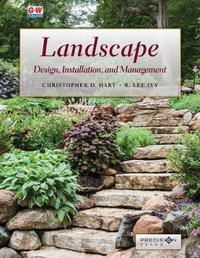 Landscape Design, Installation, and Management by Christopher D Hart