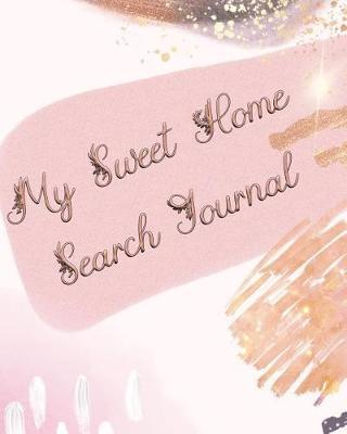 My Sweet Home Search Journal by Aztec Financial Press