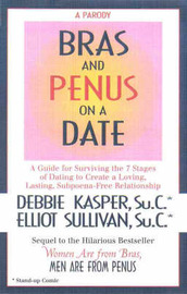 """Bras and Penus on a Date: Sequel to """"Women are from Bras, Men are from Penus"""" by Debbie Kasper"""