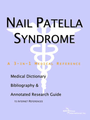 Nail Patella Syndrome - A Medical Dictionary, Bibliography, and Annotated Research Guide to Internet References by ICON Health Publications image