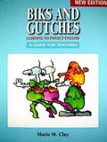Biks and Gutches: New Edition by Marie M Clay (University of Auckland)