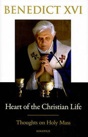 Heart of the Christian Life by . Benedict