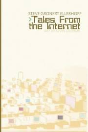 Tales from the Internet by Steve Gronert Ellerhoff