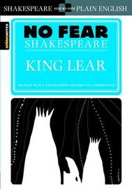 King Lear (No Fear Shakespeare) by Sparknotes