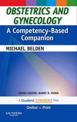 Obstetrics and Gynecology: A Competency-Based Companion by Michael Belden