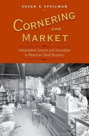 Cornering the Market by Susan V. Spellman