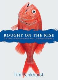 Roughy on the Rise by Tim Pankhurst