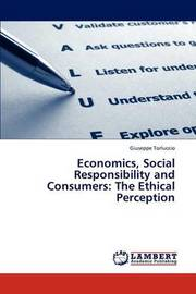 Economics, Social Responsibility and Consumers by Torluccio Giuseppe