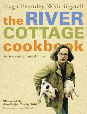 River Cottage Cookbook by Hugh Fearnley-Whittingstall