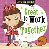 Let's Get Along: It's Great to Work Together by Make Believe Ideas, Ltd.