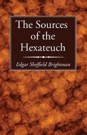 The Sources of the Hexateuch by Edgar Sheffield Brightman