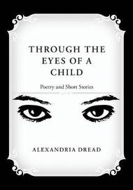 Through the Eyes of a Child by Alexandria Dread