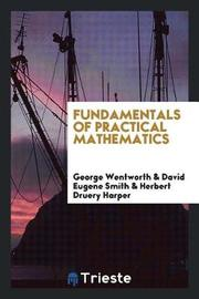 Fundamentals of Practical Mathematics by George Wentworth image
