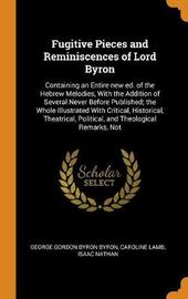 Fugitive Pieces and Reminiscences of Lord Byron by George Gordon Byron Byron
