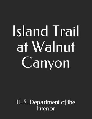 Island Trail at Walnut Canyon by U.S. Department of the Interior