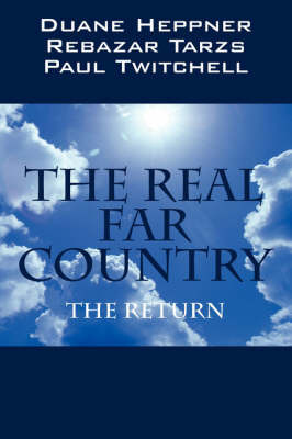 The Real Far Country: The Return by Duane Heppner image