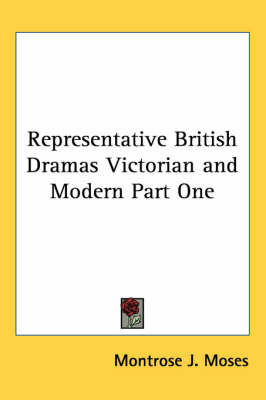 Representative British Dramas Victorian and Modern Part One