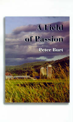 A Field of Passion by Peter Burt