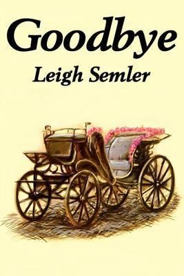 Goodbye by Leigh Semler