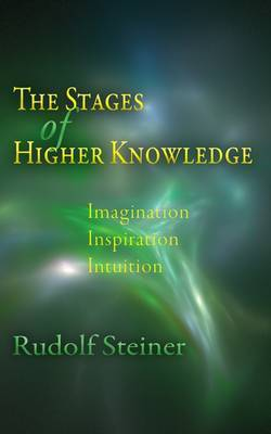 The Stages of Higher Knowledge by Rudolf Steiner image