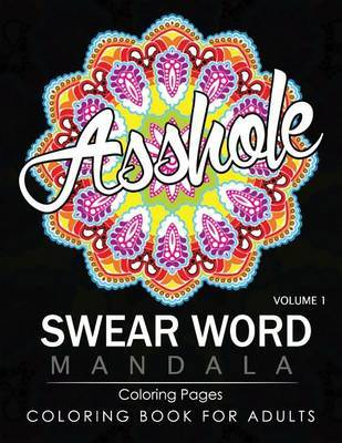 Swear Word Mandala Coloring Pages Volume 1 by James B. Hall