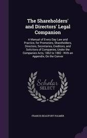 The Shareholders' and Directors' Legal Companion by Francis Beaufort Palmer image