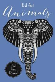 Foil Art: Animals by Little Bee Books