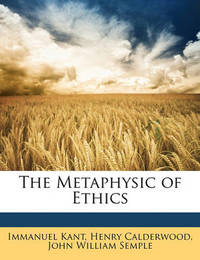 The Metaphysic of Ethics by Henry Calderwood